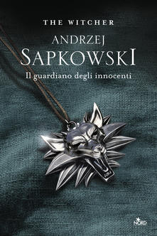 Il guardiano degli innocenti. The Witcher. Vol. 1